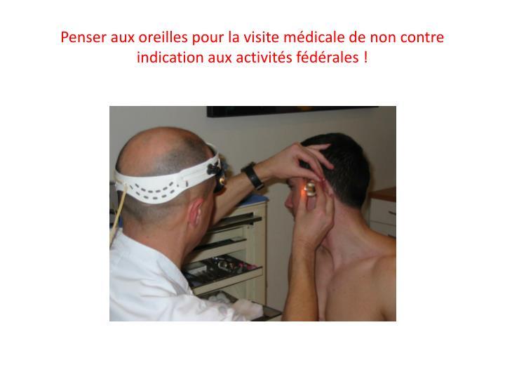 Penser aux oreilles pour la visite médicale de non contre indication aux activités fédérales !