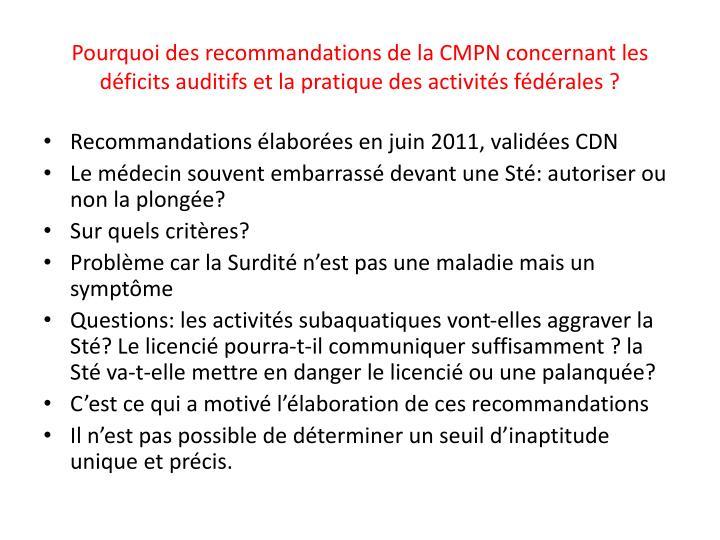 Pourquoi des recommandations de la CMPN concernant les déficits auditifs et la pratique des activités fédérales ?