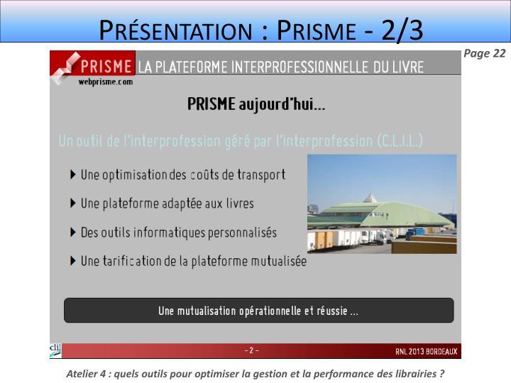Présentation : Prisme - 2/3