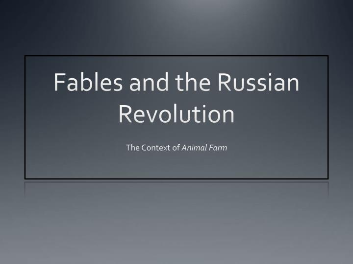 Fables and the russian revolution