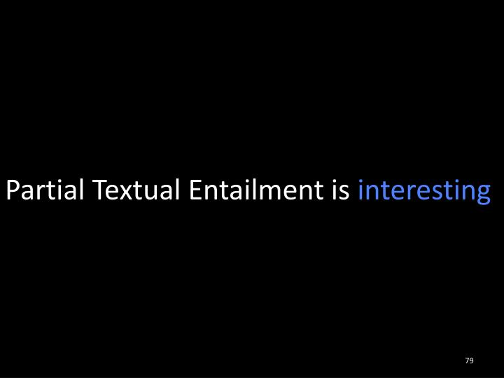 Partial Textual Entailment is