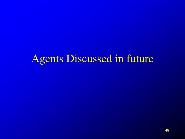Agents Discussed in future