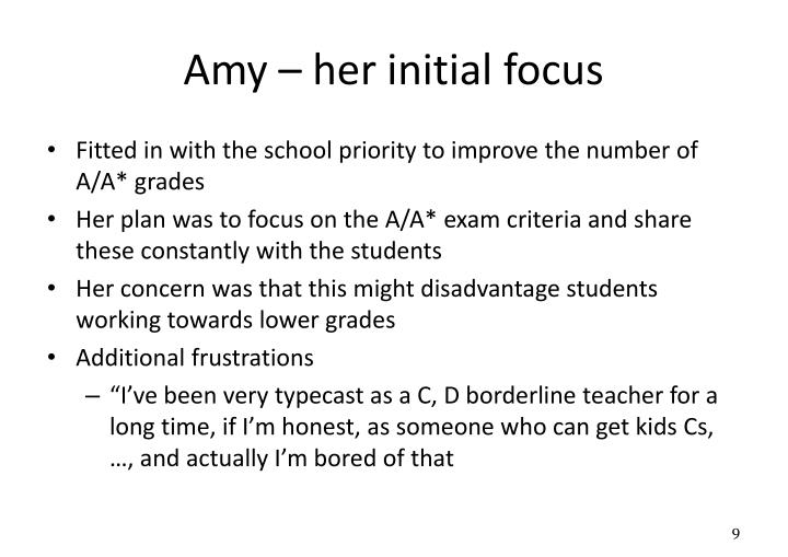 Amy – her initial focus
