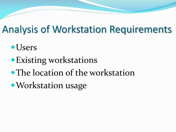 Analysis of Workstation Requirements