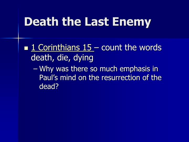 Death the Last Enemy