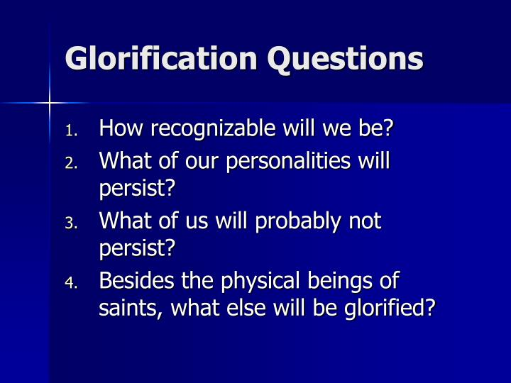 Glorification Questions