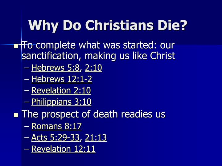Why Do Christians Die?