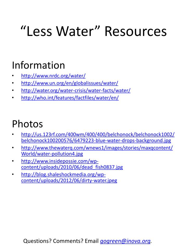 Less water resources
