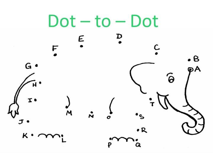 Dot – to – Dot