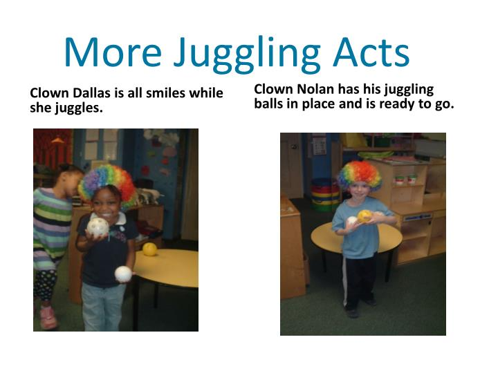 More Juggling Acts