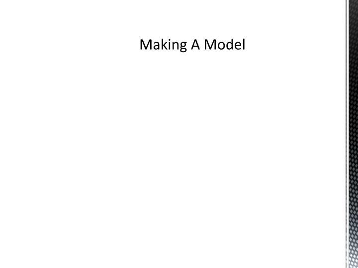Making A Model