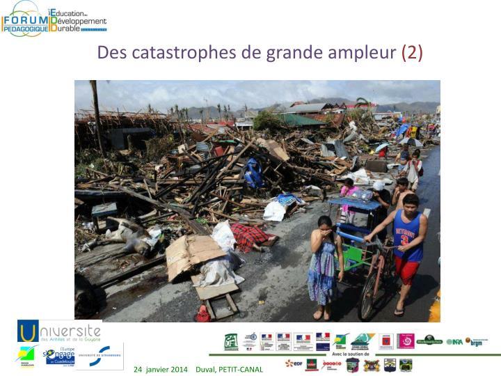 Des catastrophes de grande ampleur