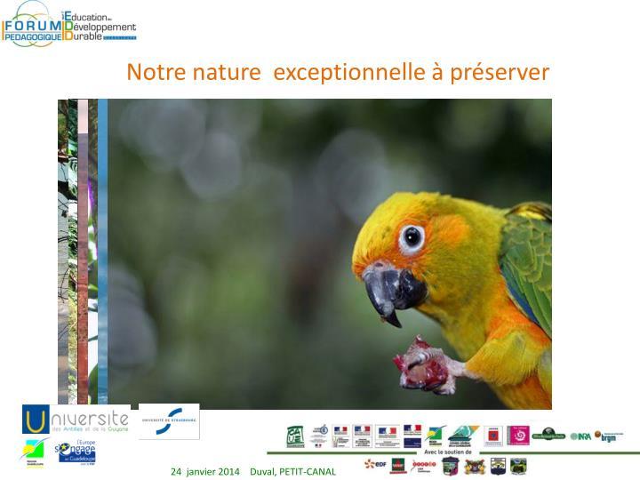 Notre nature  exceptionnelle à préserver