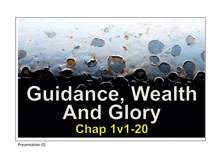 Guidance, Wealth And Glory