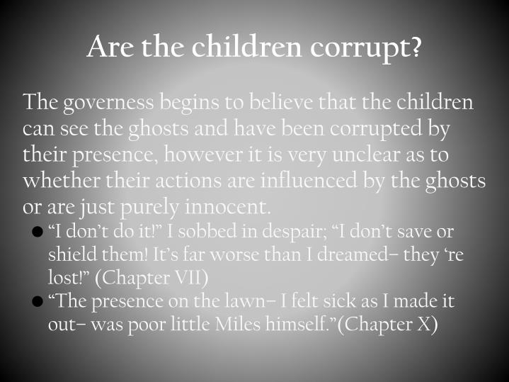 Are the children corrupt?