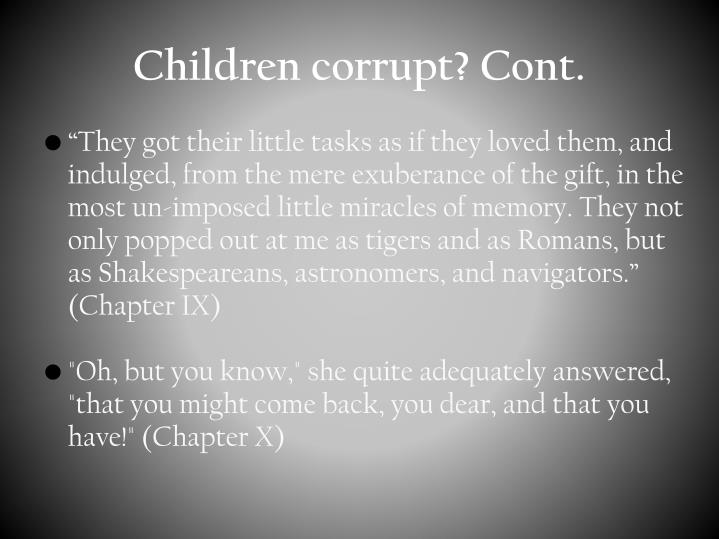 Children corrupt? Cont.