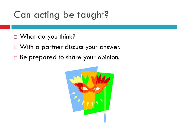 Can acting be taught?
