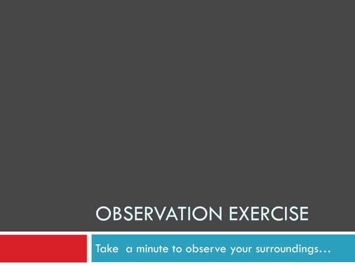 Observation Exercise
