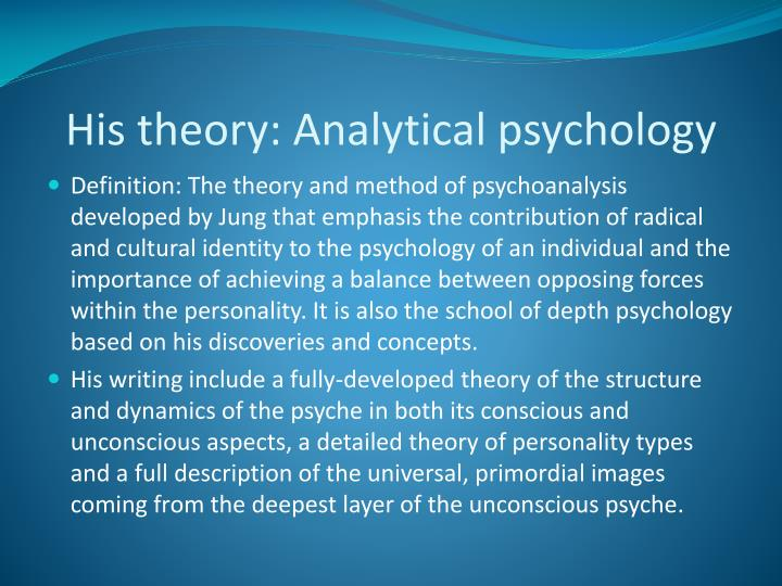carl jungs analytical psychology theory Carl jung was a swiss psychiatrist and psychoanalyst and was one of the  founders of analytical psychology, a theory of the human mind and therapeutic.
