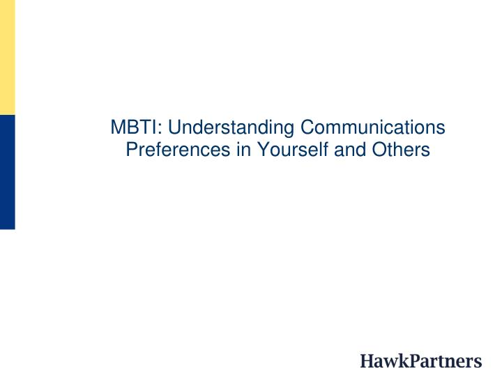 MBTI: Understanding Communications Preferences in Yourself and Others