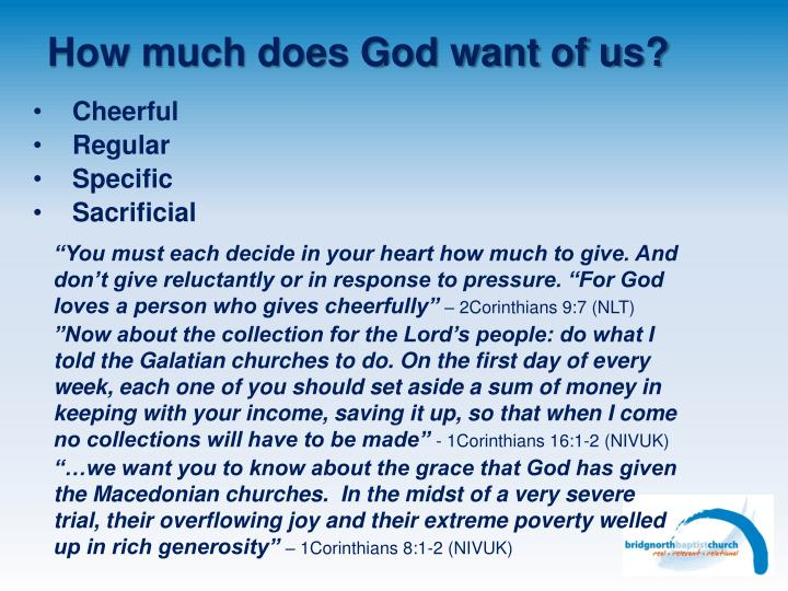 How much does God want of us?