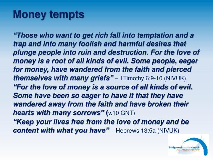 Money tempts