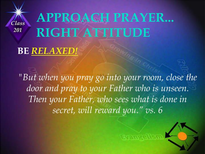 APPROACH PRAYER... RIGHT ATTITUDE