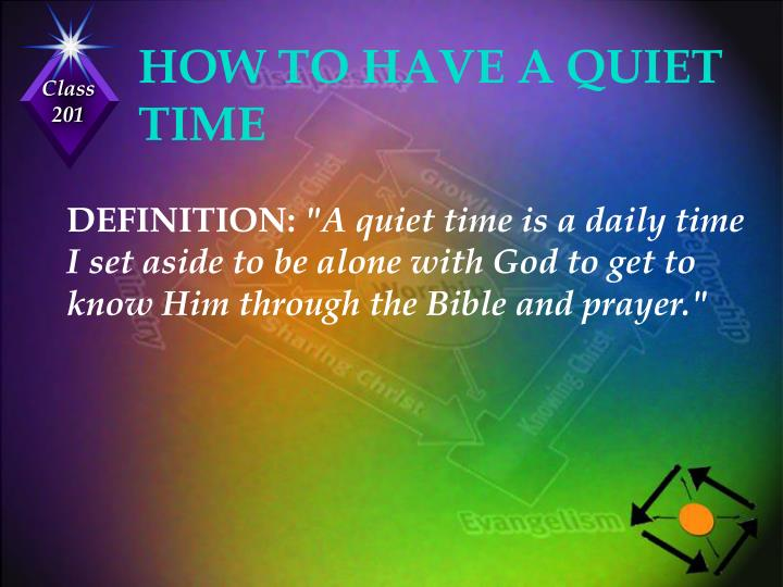 HOW TO HAVE A QUIET TIME