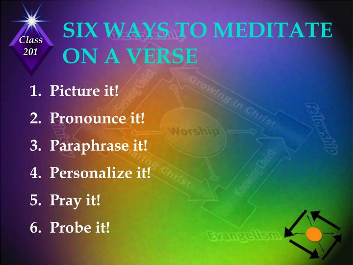 SIX WAYS TO MEDITATE ON A VERSE