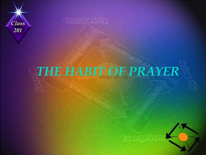 THE HABIT OF PRAYER