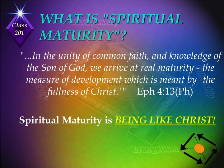 "WHAT IS ""SPIRITUAL MATURITY""?"