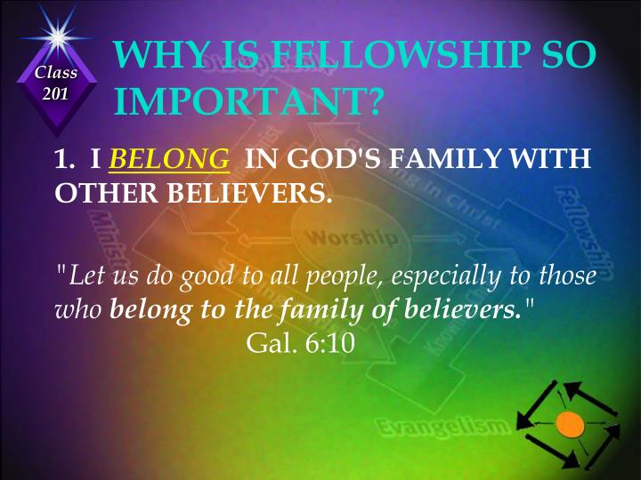 WHY IS FELLOWSHIP SO IMPORTANT?
