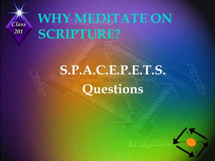 WHY MEDITATE ON SCRIPTURE?