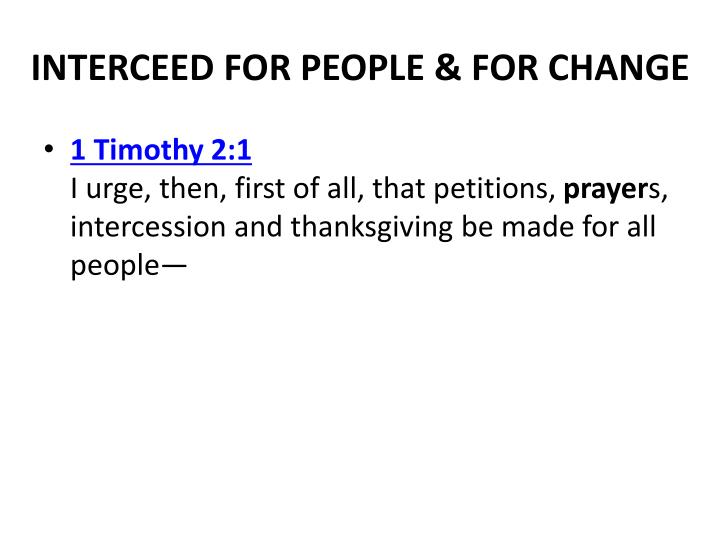 INTERCEED FOR PEOPLE & FOR CHANGE
