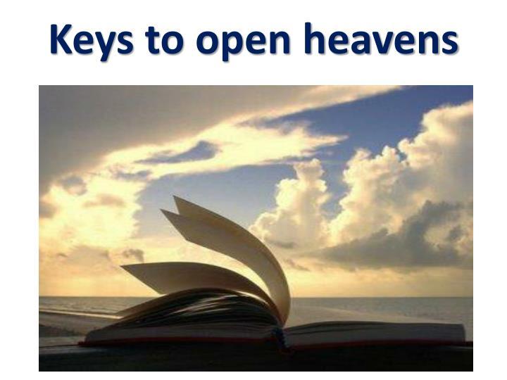 Keys to open heavens