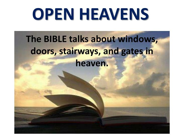 The BIBLE talks about windows, doors, stairways, and gates in heaven.