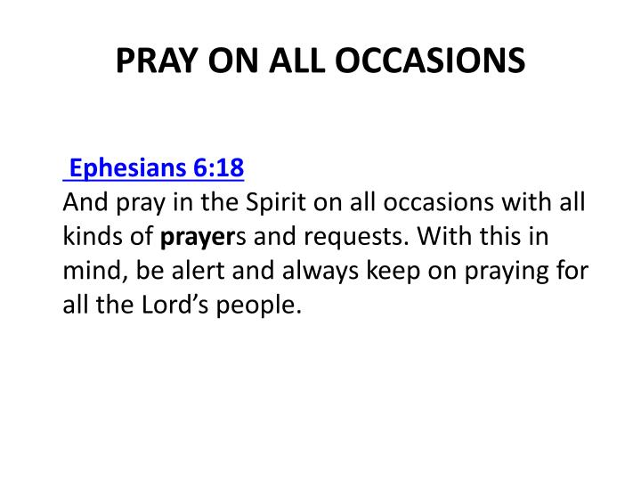 PRAY ON ALL OCCASIONS
