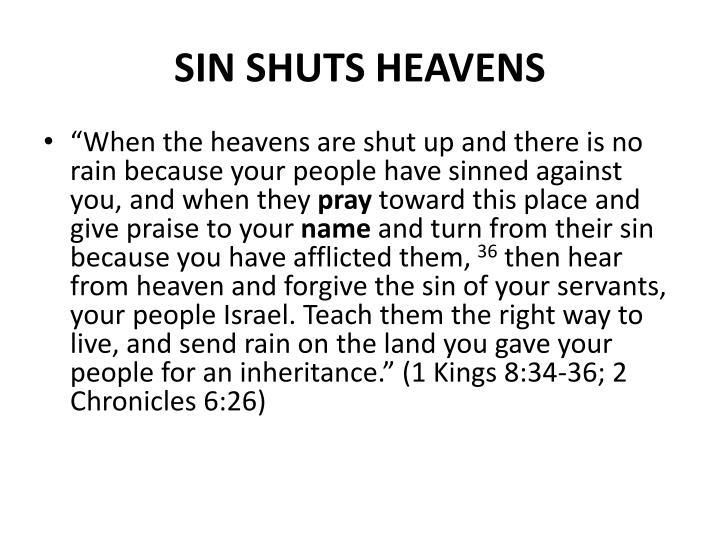 SIN SHUTS HEAVENS