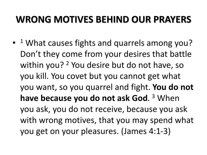 WRONG MOTIVES BEHIND OUR PRAYERS