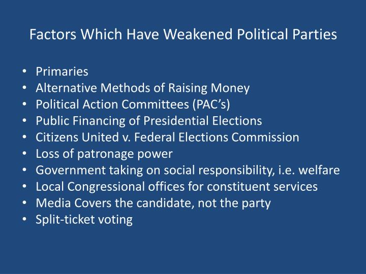 Factors Which Have Weakened Political Parties