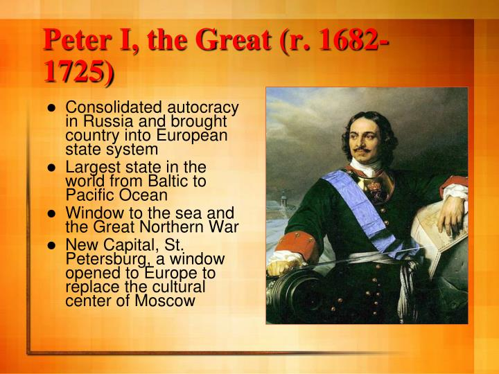 Peter I, the Great (r. 1682-1725)
