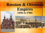 russian ottoman empires 1450s to 1700s