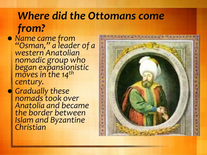 Where did the Ottomans come from?