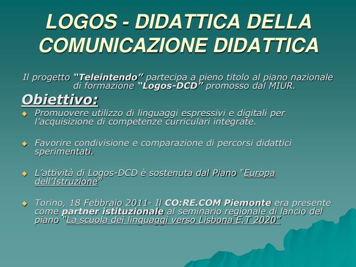 LOGOS - DIDATTICA DELLA COMUNICAZIONE DIDATTICA