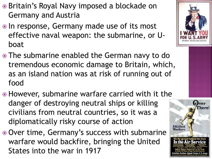Britain's Royal Navy imposed a blockade on Germany and Austria