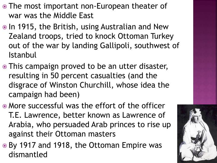 The most important non-European theater of war was the Middle East