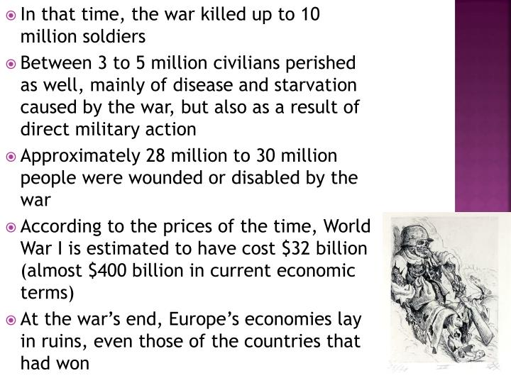 In that time, the war killed up to 10 million soldiers