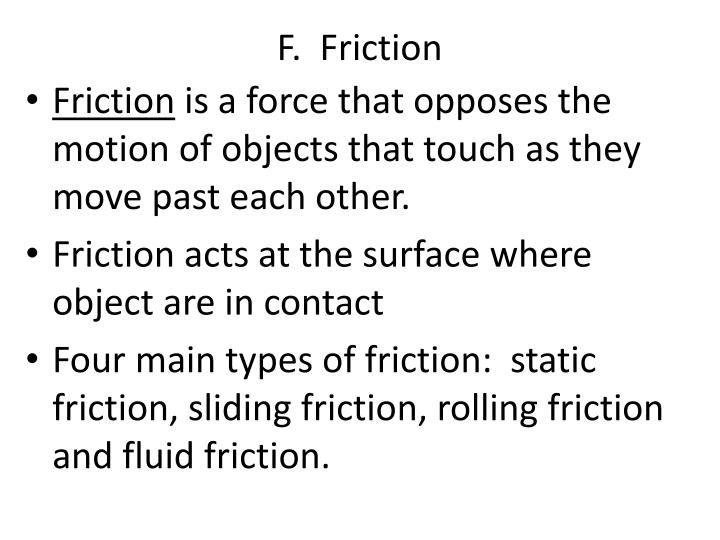 F.  Friction