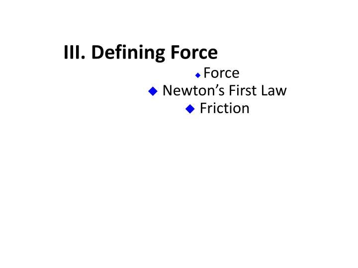 III. Defining Force