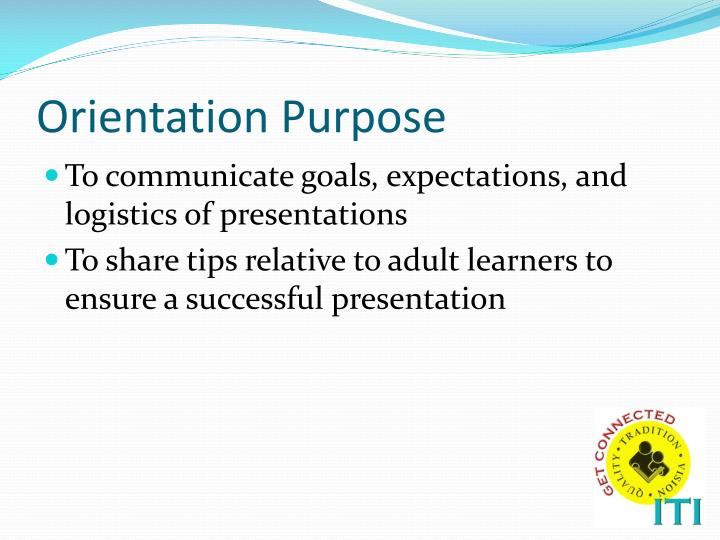 Orientation purpose